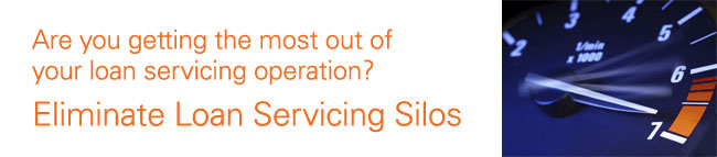 Are you getting the most out of your loan servicing operation? Eliminate Loan Servicing Silos